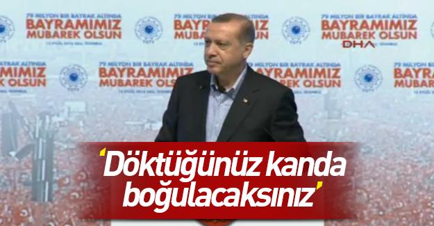 Cumhurbaşkanı Erdoğan: Döktükleri kanda boğacağız