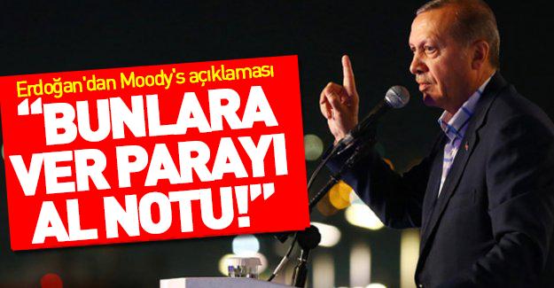 Erdoğan'dan Moody's'e sert tepki