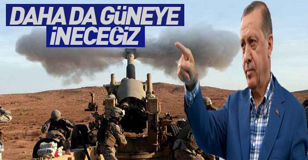 Erdoğan'dan Suriye sinyali: Daha güneye ineceğiz