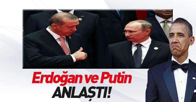 Erdoğan Putin ile Suriye'de çözüm konusunda anlaştı