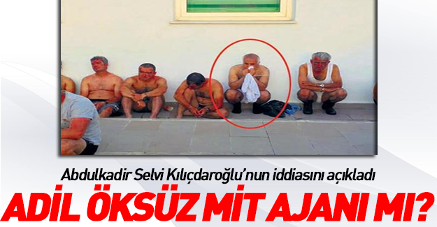 İşte Kılıçdaroğlu'nun sakladığı Adil Öksüz gerçeği!