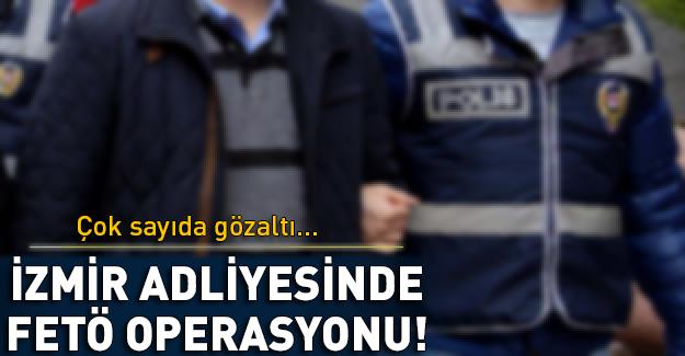 İzmir adliyesinde FETÖ operasyonu