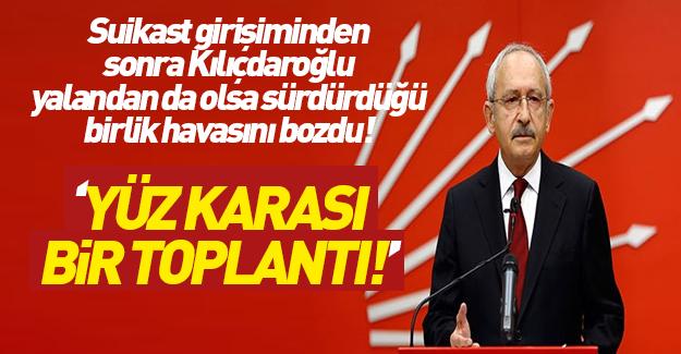 Kılıçdaroğlu: Tam bir yüz karası toplantıdır bu