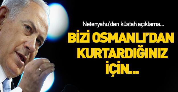Netanyahu'dan 'Osmanlı' açıklaması!