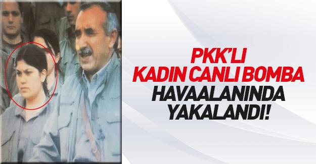 PKK'lı kadın canlı bomba havalimanında yakalandı