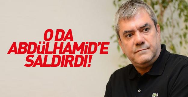 Yılmaz Özdil Abdülhamid'e saldırdı!