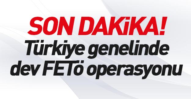 35 ilde FETÖ operasyonu
