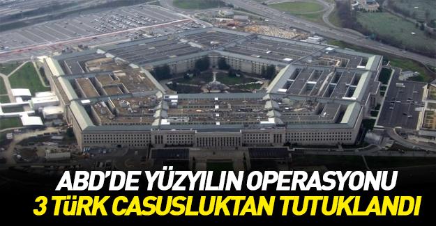 ABD'de 3 Türk casusluktan tutuklandı