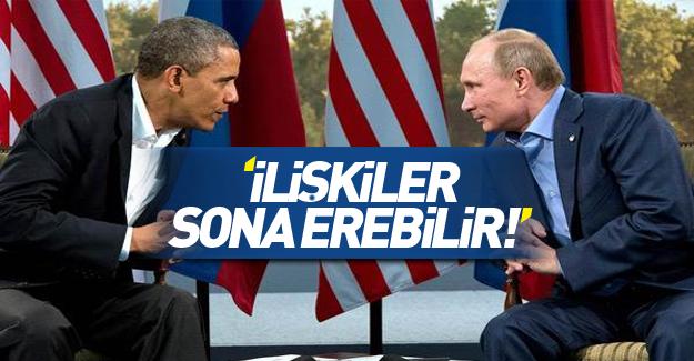 ABD: Rusya ile ilişkiler sona erebilir