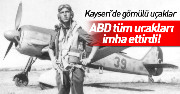 ABD Türkiye'nin aldığı tüm Alman uçaklarını imha ettirdi
