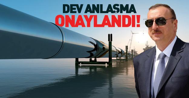 Azerbaycan'dan TANAP anlaşmasına onay