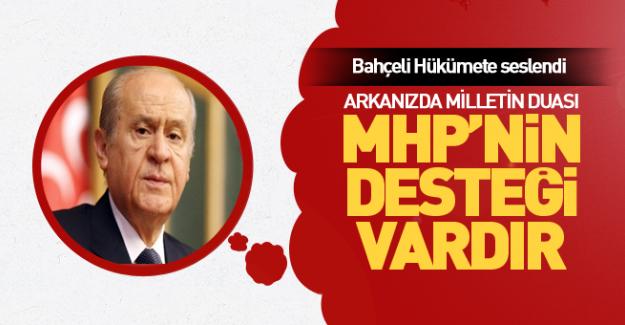 Bahçeli'den Hükümete çağrı! Arkanızda MHP var...