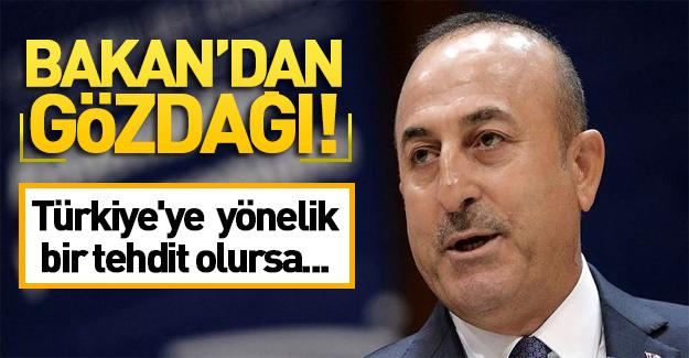 Bakan açık açık uyardı: Türkiye'ye bir tehdit olursa...!