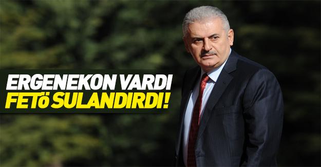 Başbakan Yıldırım: Ergenekon'u FETÖ sulandırdı