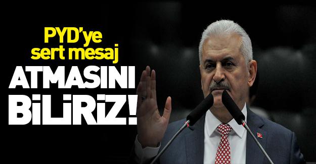 Başbakan: YPG ve PYD'yi de atmasını biliriz