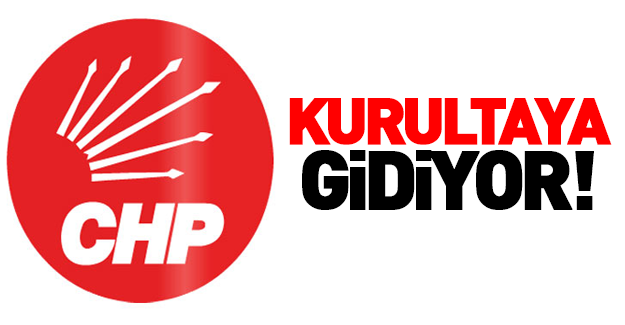 CHP kurultaya gidiyor!