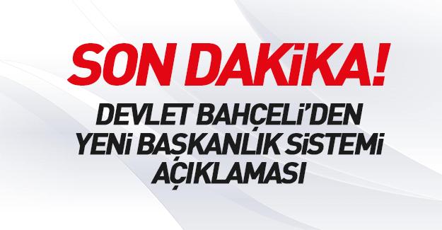 """Devlet Bahçeli'den """"Başkanlık"""" açıklaması"""