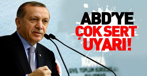 Erdoğan ABD'ye çok sert çıktı!