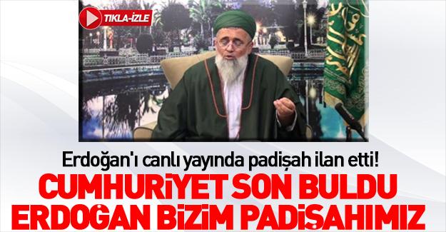Erdoğan'ı canlı yayında padişah ilan etti!