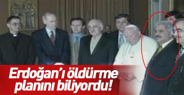 Erdoğan'ı öldürme planlarını 1 hafta önce biliyordu
