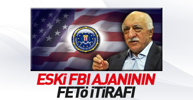 Eski FBI ajanından flaş açıklama: Gülen bizim kontrolümüzde