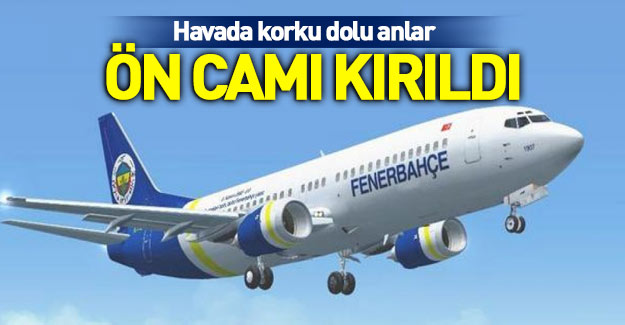 Fenerbahçe uçağında şok! Zorunlu iniş yaptı!