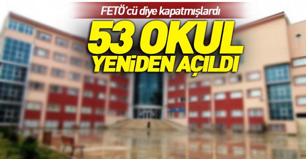 FETÖ'den kapatılan 53 okul yeniden açıldı!