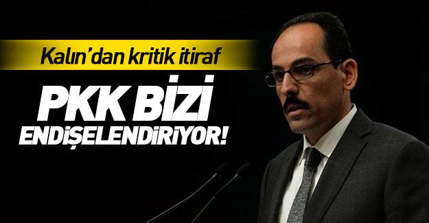 İbrahim Kalın'dan PKK itirafı!