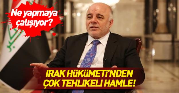 Irak hükümetinden tehlikeli hamle!