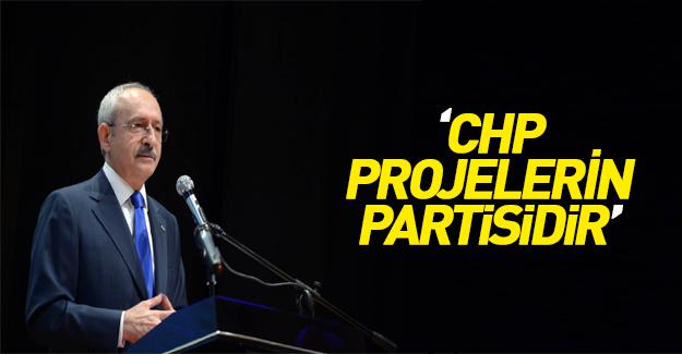Kemal Kılıçdaroğlu: CHP projelerin partisidir