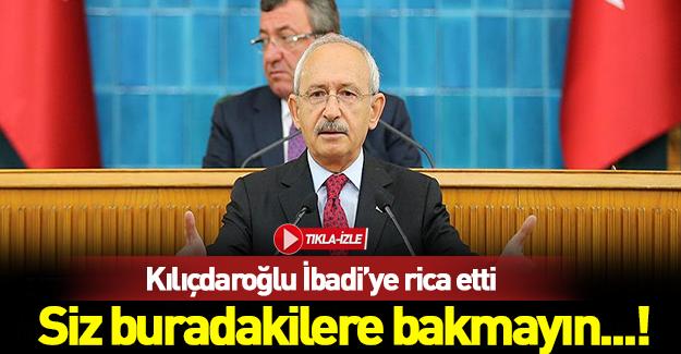 Kılıçdaroğlu İbadi'ye rica etti...!