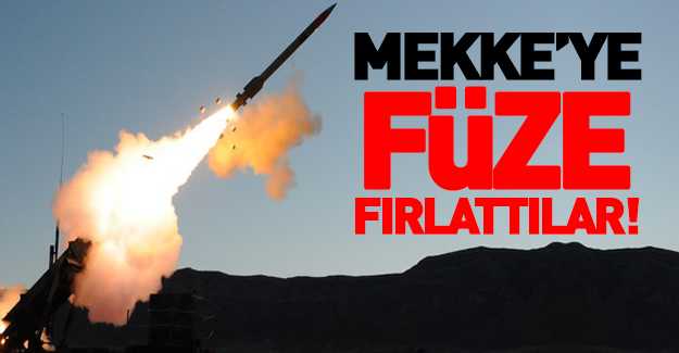'Mekke'ye' füze saldırısı!