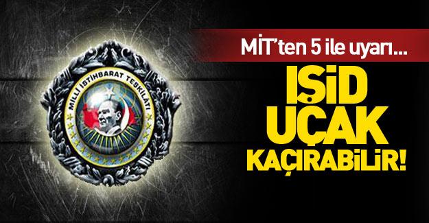 MİT'ten 5 kente IŞİD uyarısı!