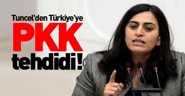 Tuncel'den Türkiye'ye küstah tehdit!