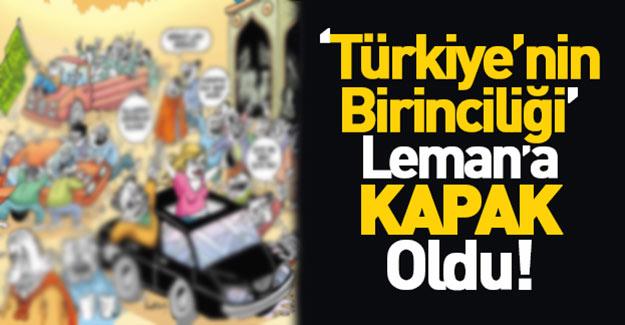 """""""Türkiye'nin birinciliği"""" Leman'ın kapağında!"""