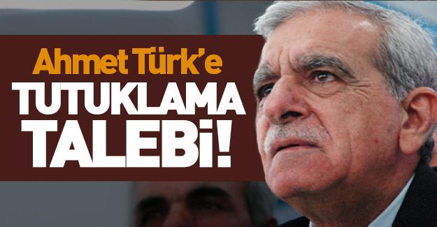 Ahmet Türk'e tutuklama talebi