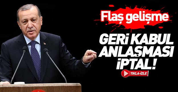 Ankara düğmeye bastı! Geri kabul anlaşması iptal edilecek
