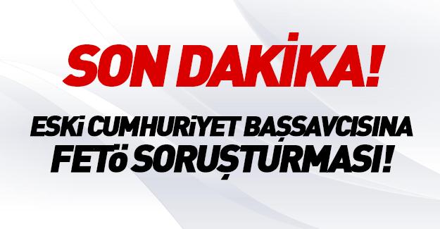 Ankara eski Başsavcısı Kuriş'e FETÖ soruşturması
