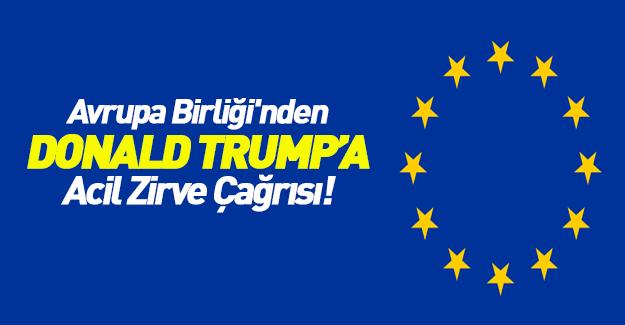 Avrupa Birliği'nden Trump'a acil zirve çağrısı!