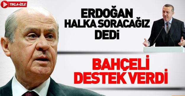 Bahçeli'den Erdoğan'a destek!