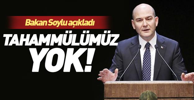 Bakan Soylu: Artık tahammülümüz yok!