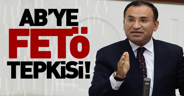 Bozdağ'dan AB'ye FETÖ tepkisi!
