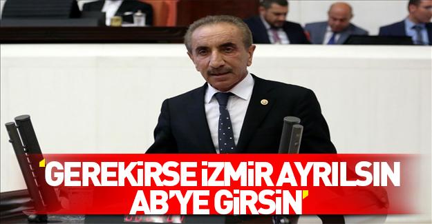 CHP'li Ali Yiğit: İzmir ayrılsın AB'ye girsin