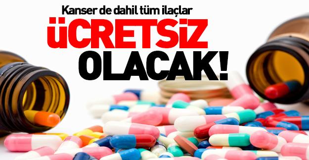 Cumhurbaşkanı talimat verdi! Tüm ilaçlar ücretsiz olacak!