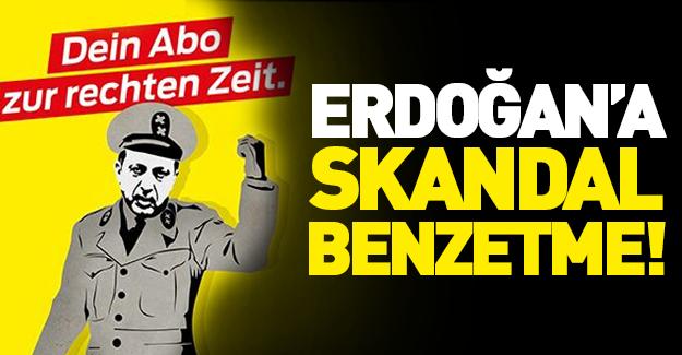 Erdoğan'a alçak benzetme!