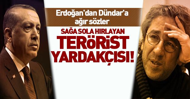 Erdoğan'dan Can Dündar'a ağır sözler