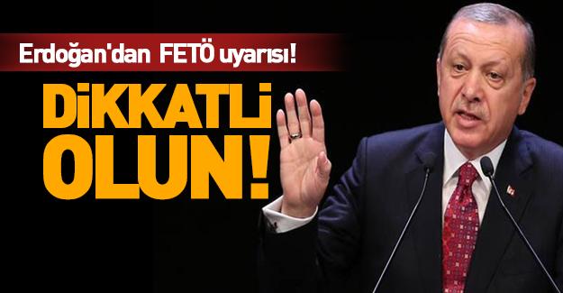 Erdoğan'dan o ülkelere FETÖ uyarısı!