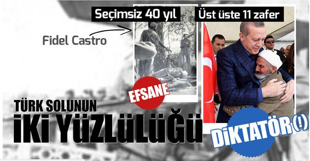 Erdoğan diktatör, Castro devrimci, öyle mi?