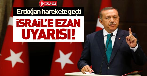 Erdoğan İsrail'i uyardı: Engellemeyin!