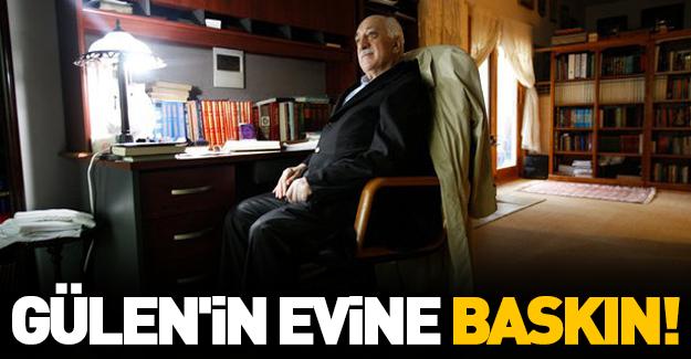 Gülen'in evine baskın! 'Yatağı hala sıcaktı'